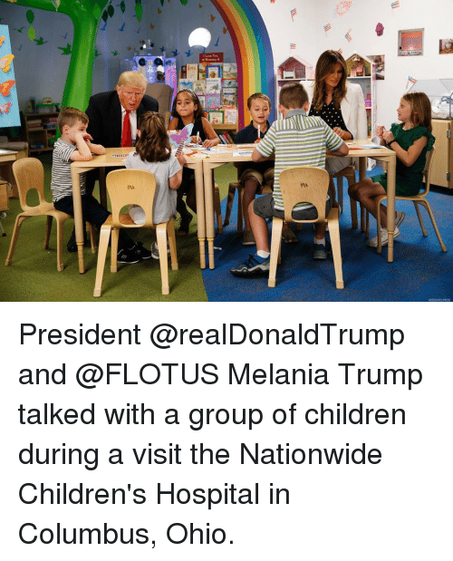 Nationwide: Memmy  ASSOOATED PRESS President @realDonaldTrump and @FLOTUS Melania Trump talked with a group of children during a visit the Nationwide Children's Hospital in Columbus, Ohio.