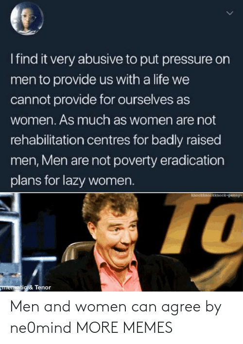 Women: Men and women can agree by ne0mind MORE MEMES