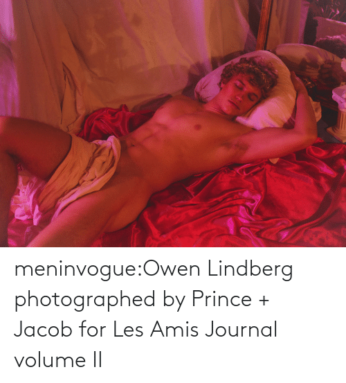 Prince: meninvogue:Owen Lindberg photographed by Prince + Jacob for Les Amis Journal volume II