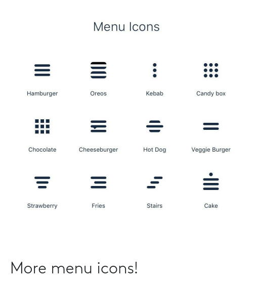 fries: Menu Icons  Hamburger  Oreos  Kebab  Candy box  Hot Dog  Cheeseburger  Veggie Burger  Chocolate  Fries  Strawberry  Stairs  Cake  •III  00 More menu icons!