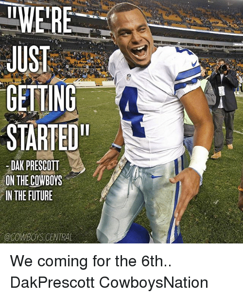 """just getting started: !!MERE  JUST  GETTING  STARTED""""  DAK PRESCOTT  ON THE COWBOYS  IN THE FUTURE  OCOWBOYS CENTRAL We coming for the 6th..✭ DakPrescott CowboysNation"""