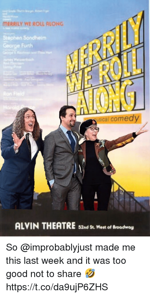Memes, Stephen, and Good: MERRILY WE ROLL RLONG  Stephen Sondheim  George Furth  usi  cal comedy  ALVIN THEATRE s2nd St. West of Broadway So @improbablyjust made me this last week and it was too good not to share 🤣 https://t.co/da9ujP6ZHS