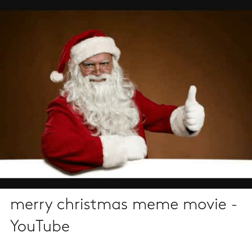 Christmas, Meme, and youtube.com: merry christmas meme movie - YouTube