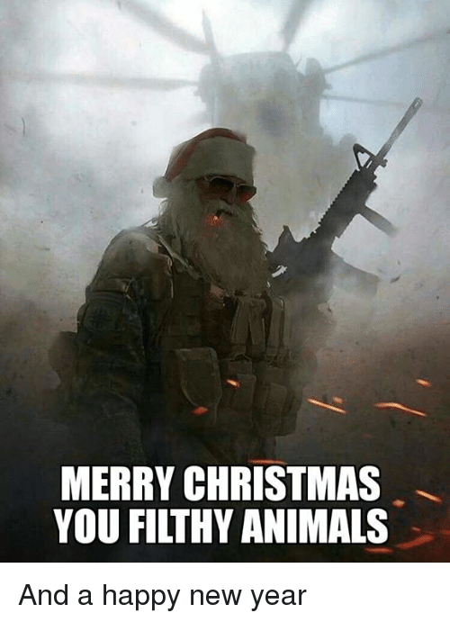 memes new years and merry christmas you filthy animals and a happy