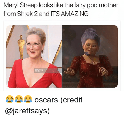 Shrek 2: Meryl Streep looks like the fairy god mother  from Shrek 2 and ITS AMAZING  getty mages 😂😂😂 oscars (credit @jarettsays)