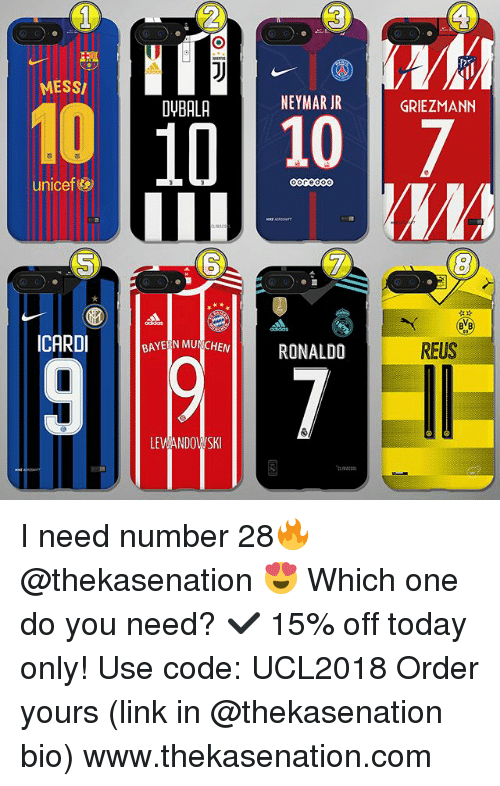 munchen: MESS  DYBALA  NEYMAR JR  GRIEZMANN  10 107  unicef&  6  ICARDI  BAYERN MUNCHEN  RONALDO  REUS  LEANDOSKI I need number 28🔥 @thekasenation 😍 Which one do you need? ✔️ 15% off today only! Use code: UCL2018 Order yours (link in @thekasenation bio) www.thekasenation.com