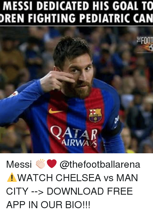 download free: MESSI DEDICATED HIS GOAL TO  DREN FIGHTING PEDIATRIC CAN  FOOT  OATAR  AIRWAYS Messi 👏🏻❤️ @thefootballarena ⚠️WATCH CHELSEA vs MAN CITY --> DOWNLOAD FREE APP IN OUR BIO!!!