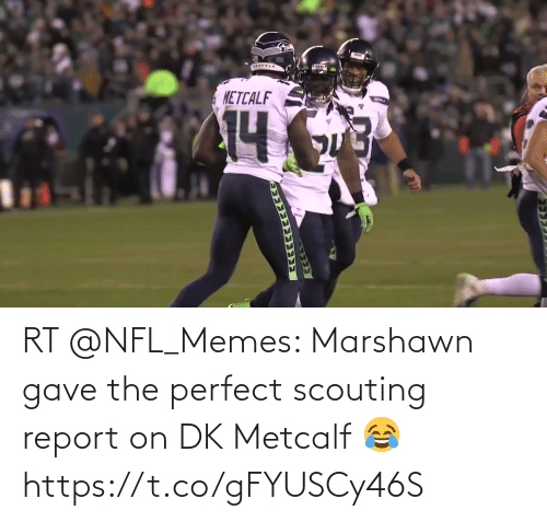 Metcalf: METCALF  प RT @NFL_Memes: Marshawn gave the perfect scouting report on DK Metcalf 😂 https://t.co/gFYUSCy46S
