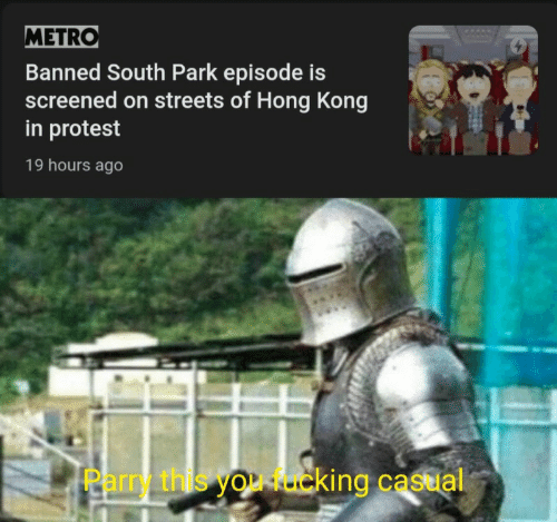 Streets: METRO  Banned South Park episode is  screened on streets of Hong Kong  in protest  19 hours ago  Parry this you rcking castal