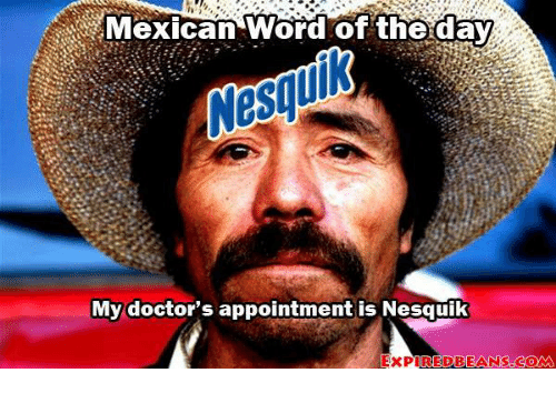 25 Best Memes About Mexican Word Of The Day Nissan Mexican