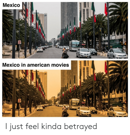 Movies, American, and Mexico: Mexico  12  Mexico in american movies I just feel kinda betrayed