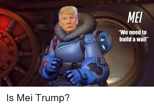 mfi we need to build a wall is mei trump 2521130 🅱 25 best memes about mei trump mei trump memes