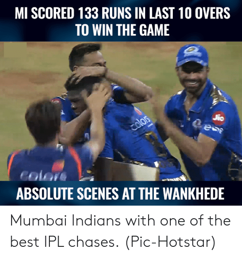 mumbai indians: MI SCORED 133 RUNS IN LAST 10 OVERS  TO WIN THE GAME  2  color  ABSOLUTE SCENES AT THE WANKHEDE Mumbai Indians with one of the best IPL chases.  (Pic-Hotstar)