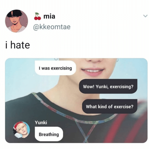 Wow, Exercise, and Mia: mia  @kkeomtae  i hate  I was exercising  Wow! Yunki, exercising?  What kind of exercise?  Yunki  Breathing