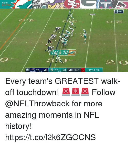 Memes, Nfl, and History: MIAMI  O NFL  10  N  33MIA284TH 0:07 4 1ST & 10  (9-3) Every team's GREATEST walk-off touchdown! 🚨🚨🚨  Follow @NFLThrowback for more amazing moments in NFL history! https://t.co/l2k6ZGOCNS