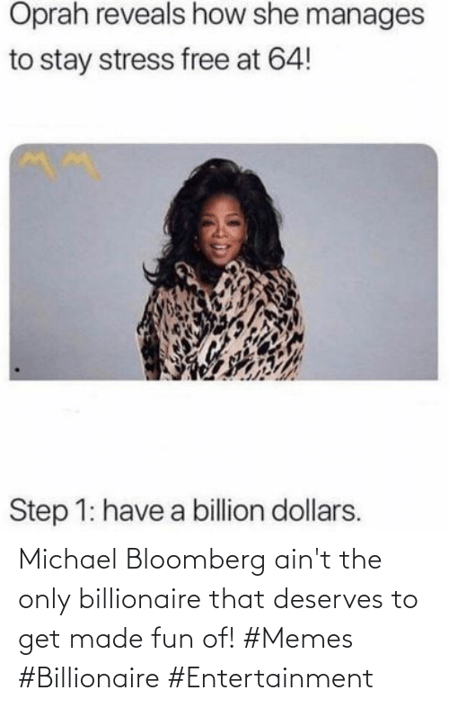 Michael: Michael Bloomberg ain't the only billionaire that deserves to get made fun of! #Memes #Billionaire #Entertainment