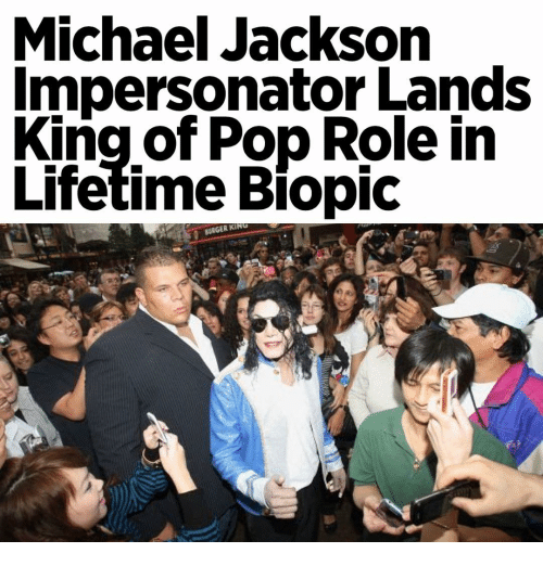 Impersonable: Michael Jackson  Impersonator Lands  King of Pop Role in  Lifetime Biopic  BURGER KING