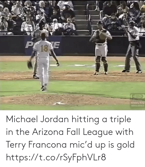 hitting: Michael Jordan hitting a triple in the Arizona Fall League with Terry Francona mic'd up is gold https://t.co/rSyFphVLr8