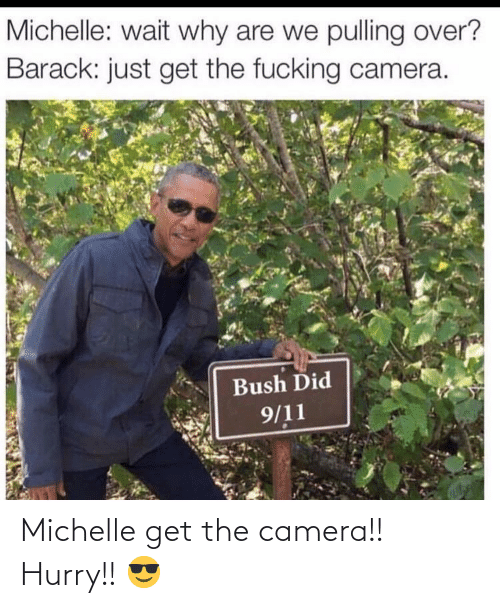 get: Michelle get the camera!! Hurry!! 😎