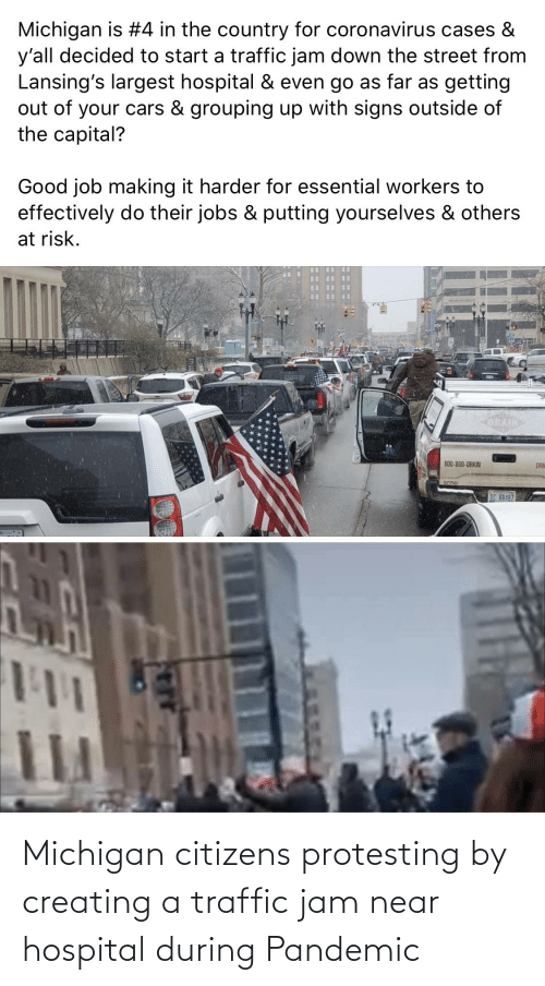 Traffic: Michigan citizens protesting by creating a traffic jam near hospital during Pandemic