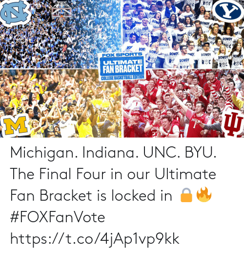 Indiana: Michigan. Indiana. UNC. BYU.  The Final Four in our Ultimate Fan Bracket is locked in 🔒🔥 #FOXFanVote https://t.co/4jAp1vp9kk