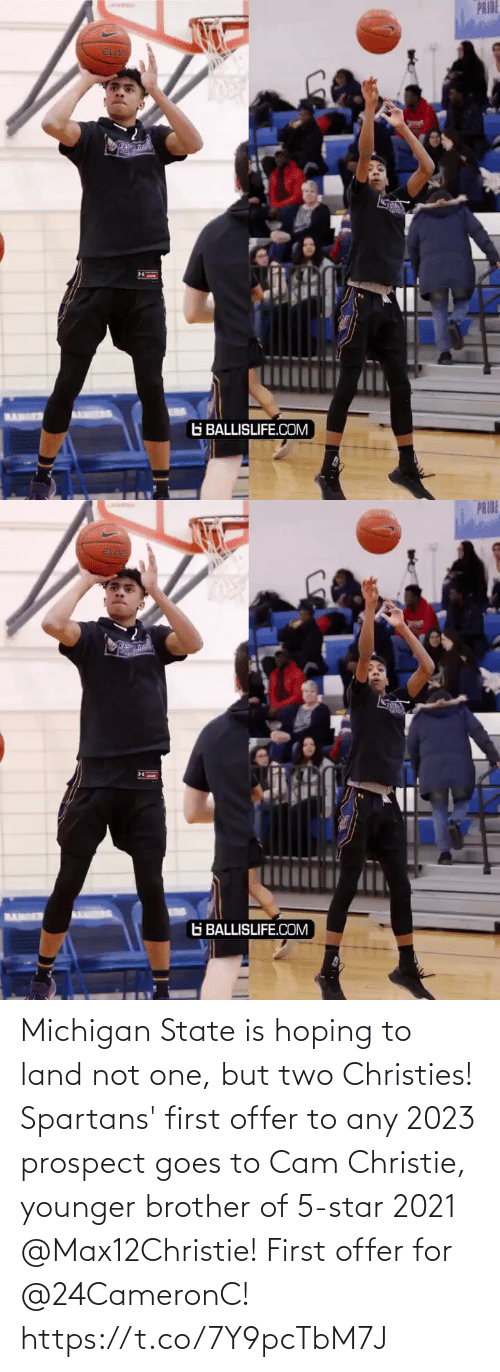 brother: Michigan State is hoping to land not one, but two Christies! Spartans' first offer to any 2023 prospect goes to Cam Christie, younger brother of 5-star 2021 @Max12Christie! First offer for @24CameronC! https://t.co/7Y9pcTbM7J
