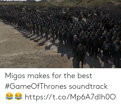 Soundtrack: Migos makes for the best #GameOfThrones soundtrack 😂😂 https://t.co/Mp6A7dIh0O