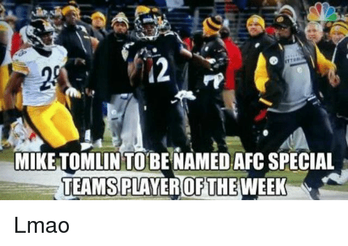 Lmao, Mike Tomlin, and Nfl: MIKE TOMLIN TO BE NAMED AFCSPECIAL  TEAMS  WEEK Lmao