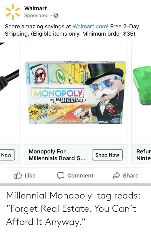 """Millennial Monopoly: Millennial Monopoly. tag reads: """"Forget Real Estate. You Can't Afford It Anyway."""""""