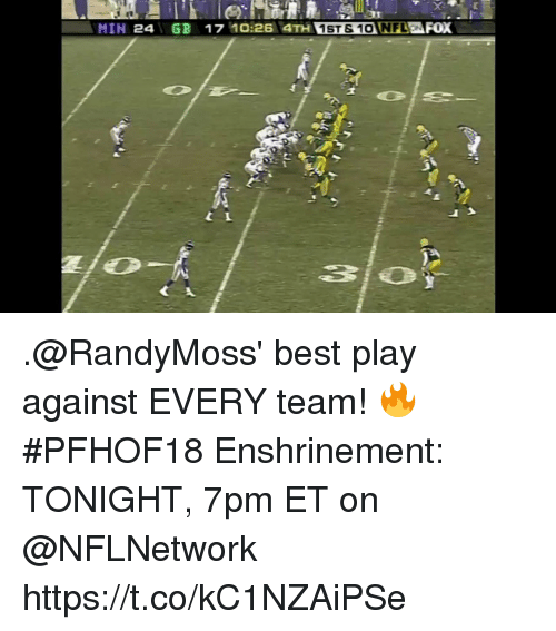 Memes, Nfl, and Best: MIN 24 GB 17 10:26  4TH 1ST S 10 NFL  EAFOX .@RandyMoss' best play against EVERY team! 🔥  #PFHOF18 Enshrinement: TONIGHT, 7pm ET on @NFLNetwork https://t.co/kC1NZAiPSe