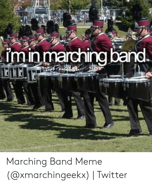 Marching Band Meme: min marching band Marching Band Meme (@xmarchingeekx) | Twitter
