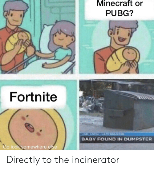 Minecraft Or Pubg Fortnite Baby Found In Dumpster Go Look