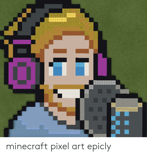 Minecraft Pixel Art Epicly Minecraft Meme On Ballmemescom
