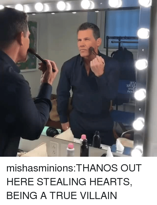 True, Tumblr, and Blog: mishasminions:THANOS OUT HERE STEALING HEARTS, BEING A TRUE VILLAIN