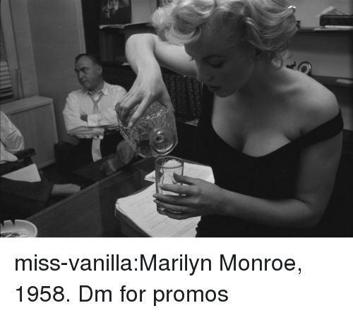 Marilyn Monroe: miss-vanilla:Marilyn Monroe, 1958.  Dm for promos