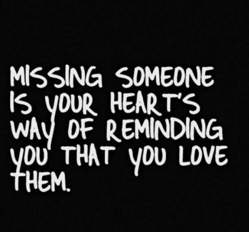 Love, Hearts, and You: MISSING S0MEDNE  IS yOUR HEARTS  WAy OF REMINDING  OU THAT yOU LOVE  HEM.