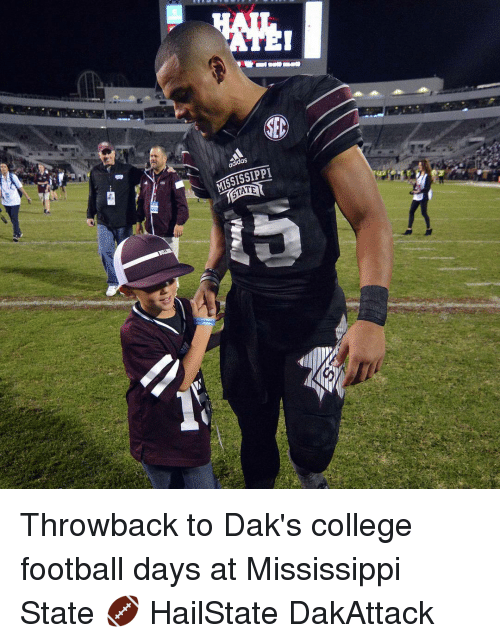 College Football, Memes, and Mississippi: MISSISSIPPI Throwback to Dak's college football days at Mississippi State 🏈 HailState DakAttack