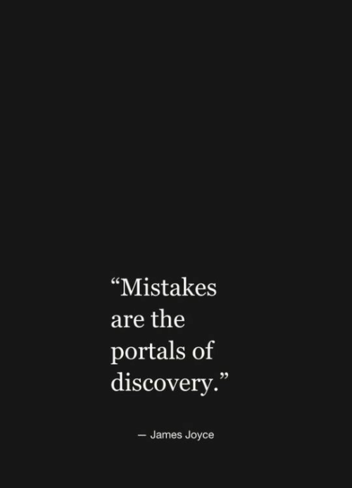 """James Joyce, Mistakes, and James: """"Mistakes  are the  portals of  discovery.""""  - James Joyce"""