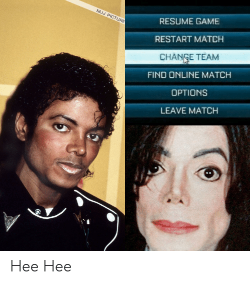 MJJ PICTUR RESUME GAME RESTART MATCH CHAN E TEAM FIND ONLINE