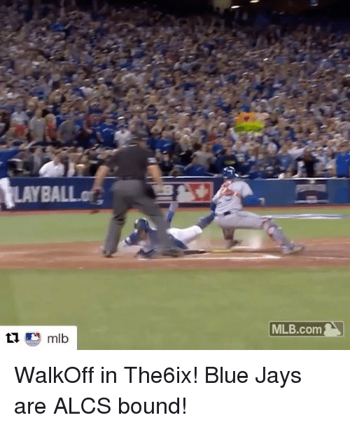 Blue Jay: MLB.com WalkOff in The6ix! Blue Jays are ALCS bound!