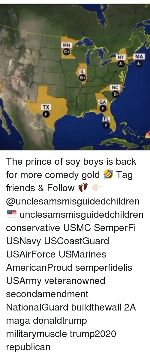 usmc: MN  NY  A-  MA  A-  IL  NC  D-  GA  TX  FL The prince of soy boys is back for more comedy gold 🤣 Tag friends & Follow 👣 👉🏻 @unclesamsmisguidedchildren 🇺🇸 unclesamsmisguidedchildren conservative USMC SemperFi USNavy USCoastGuard USAirForce USMarines AmericanProud semperfidelis USArmy veteranowned secondamendment NationalGuard buildthewall 2A maga donaldtrump militarymuscle trump2020 republican