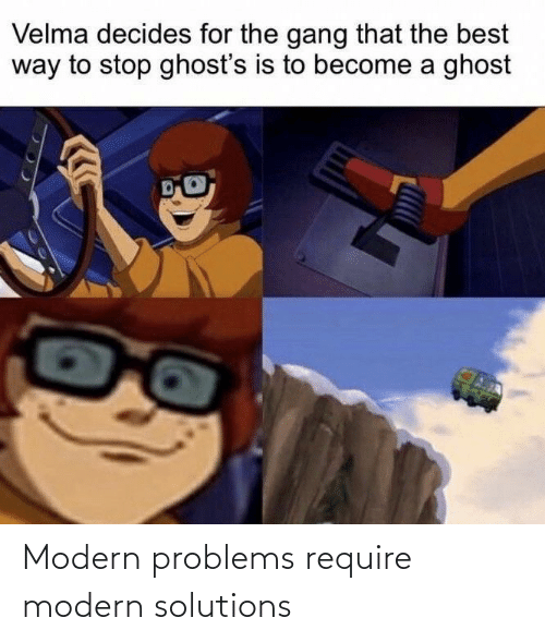 problems: Modern problems require modern solutions