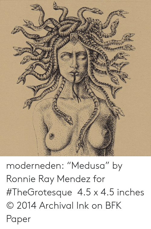 """Tumblr, Blog, and Com: moderneden: """"Medusa"""" by Ronnie Ray Mendez for #TheGrotesque 4.5 x 4.5 inches © 2014 Archival Ink on BFK Paper"""