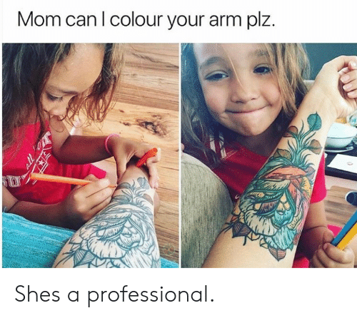 Mom, Arm, and Can: Mom can I colour your arm plz.  all o Shes a professional.