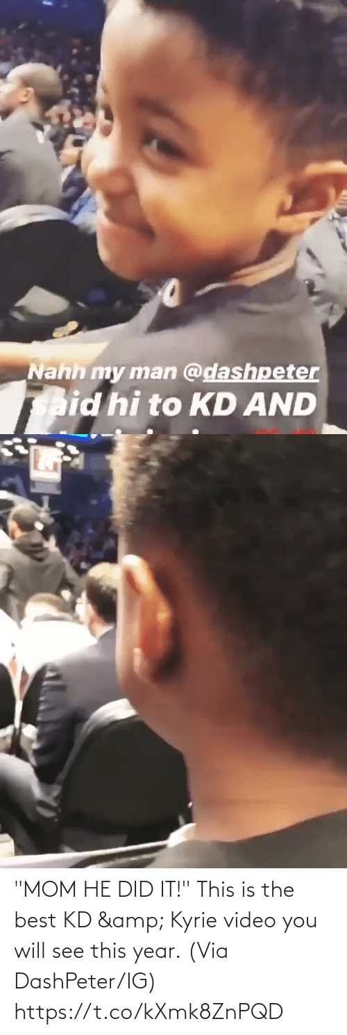 "Video: ""MOM HE DID IT!""  This is the best KD & Kyrie video you will see this year.  (Via DashPeter/IG) https://t.co/kXmk8ZnPQD"