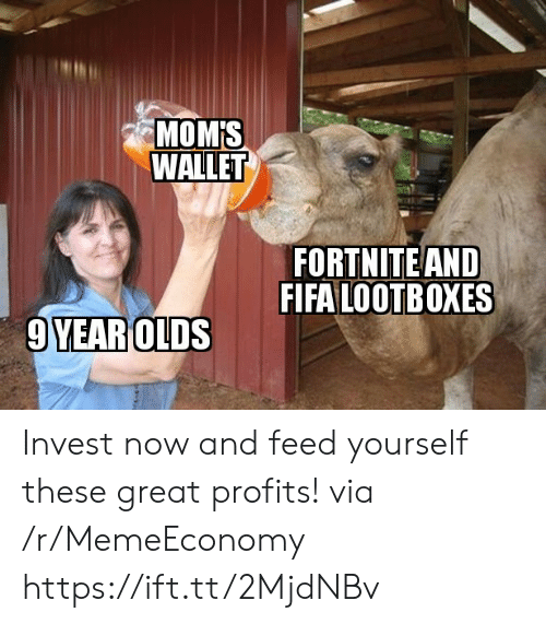 Fifa, Moms, and Invest: MOM'S  WALLET  FORTNITEAND  FIFA LOOTBOXES  9YEAR OLDS Invest now and feed yourself these great profits! via /r/MemeEconomy https://ift.tt/2MjdNBv