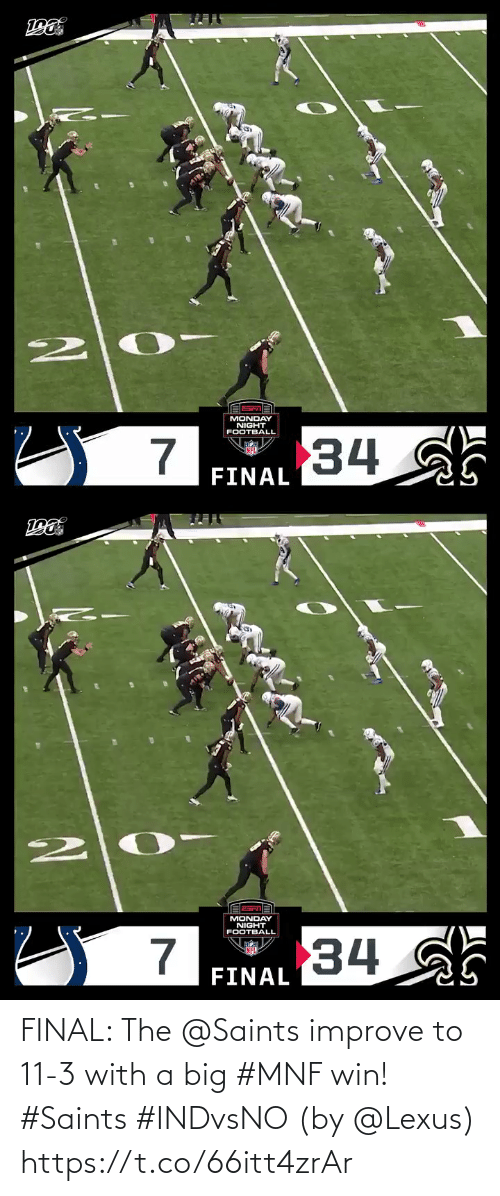 lexus: MONDAY  NIGHT  FOOTBALL  34  FINAL   MONDAY  NIGHT  FOOTBALL  34  FINAL FINAL: The @Saints improve to 11-3 with a big #MNF win! #Saints #INDvsNO  (by @Lexus) https://t.co/66itt4zrAr