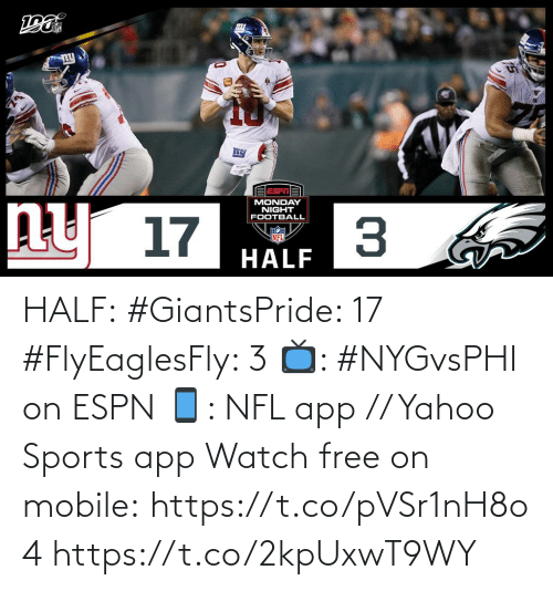 ESPN: MONDAY  NIGHT  FOOTBALL  ny 17  NFL  HALF HALF:  #GiantsPride: 17 #FlyEaglesFly: 3  📺: #NYGvsPHI on ESPN 📱: NFL app // Yahoo Sports app Watch free on mobile: https://t.co/pVSr1nH8o4 https://t.co/2kpUxwT9WY