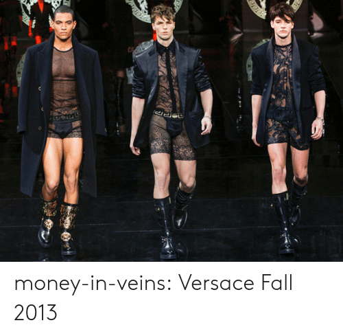 Fall, Money, and Tumblr: money-in-veins: Versace Fall 2013