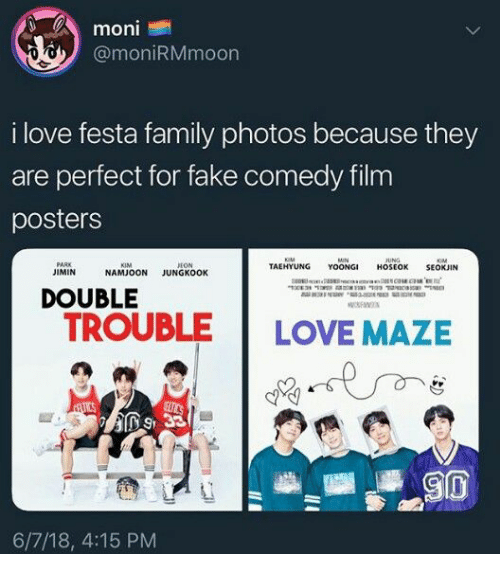 Seokjin: moni  @moniRMmoon  i love festa family photos because they  are perfect for fake comedy film  posters  KIM  EON  TAEHYUNG YOONGI HOSEOK SEOKJIN  JIMIN  NAMJOON JUNGKOOK  DOUBLE  TROUBLE LOVE MAZE  D9 33  6/7/18, 4:15 PM